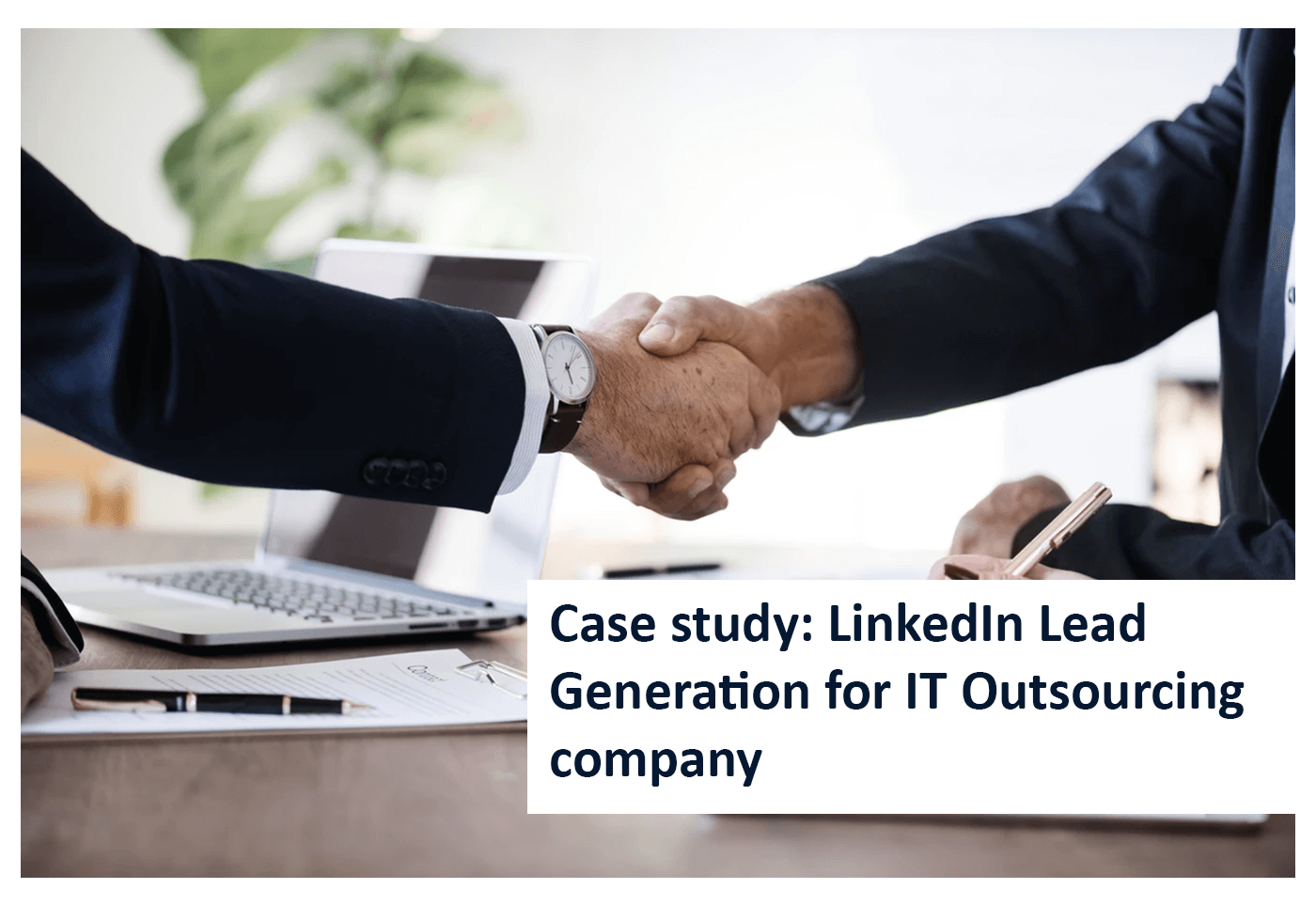 Case study LinkedIn Lead Generation for IT Outsourcing company